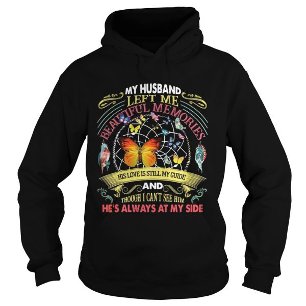 Butterfly my husband left me beautiful memories his love is still my guide hoodie
