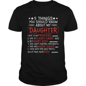 Dad 5 Things You Should Know About My Daughter unisex