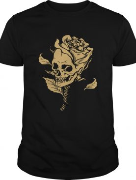 Dark Art Beauty in Everything Smiling Skull and Rose shirts