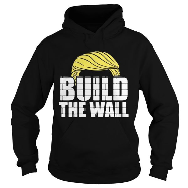 Donald Trump build the wall hoodie