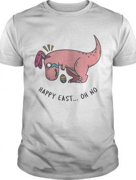 Easter T-rex Happy East Oh No Shirt