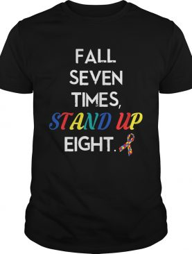 Fall Seven Times Stand Up Eight Autism Awareness T-shirts