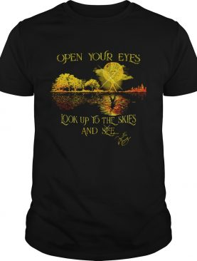Freddie Mercury signature open your eyes look up to the skies and see shirt