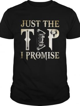 Hunting just the tip I promise shirt