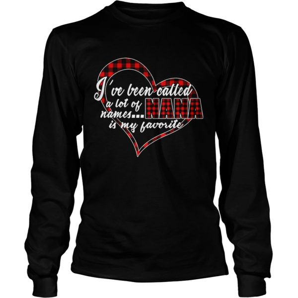 Ive Been Called A Lot Of Names Nana Is My Favorite Plaid Heart longsleeve tee