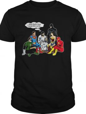 Jesus and DC superheroes and that's how I saved the world shirts