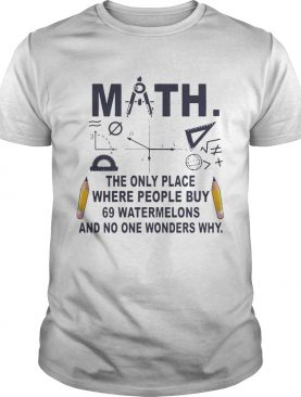 Math The Only Place where People Buy T-shirt