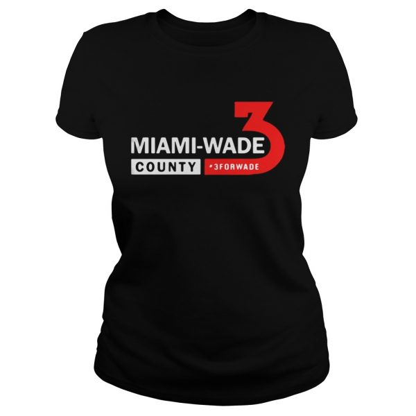 Miami Wade County 3 For Wade ladies tee