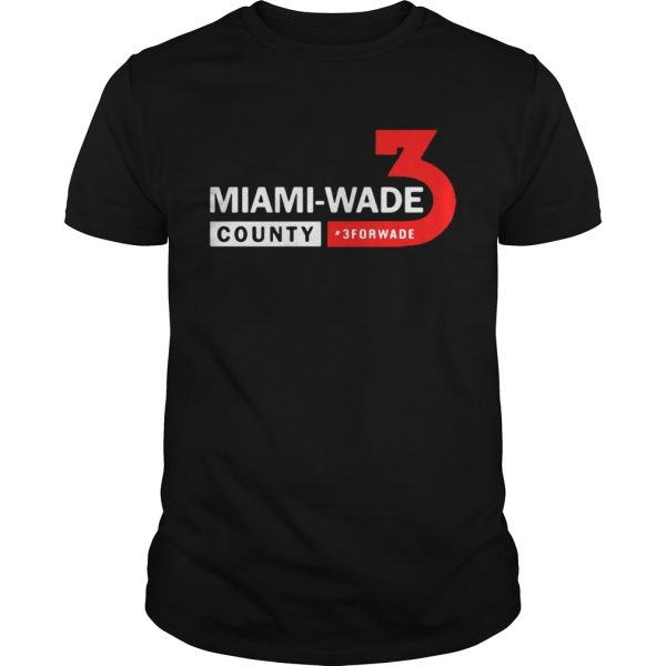 Miami Wade County 3 For Wade unisex