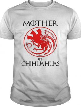 Mother of chihuahua game of throne shirt