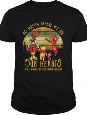 Pooh's friends no matter where we are our hearts will bring us together again sunset shirt