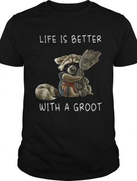 Rocket Racoon Life is better with a Groot shirt