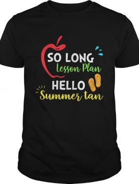 So Long Lesson Plan Hello Summer Tan T-shirt