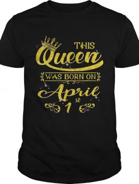 Sparkle Gold This Queen Was Born On April 1st Birthday Shirts
