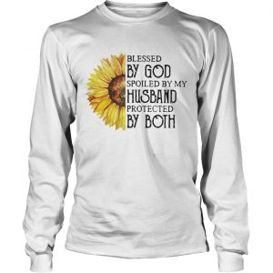 Sunflower blessed by God spoiled by my husband protected by both longsleeve tee