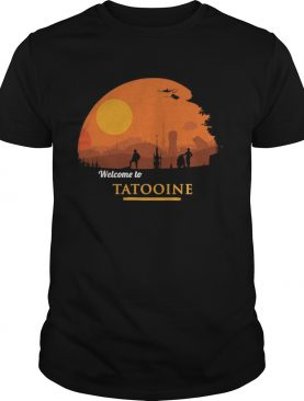 Welcome to tatooine Death Star shirt