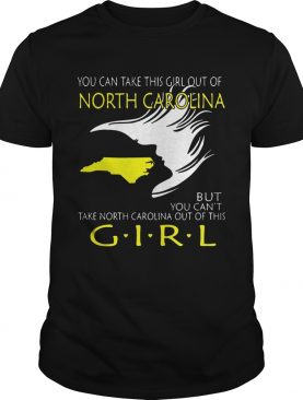 You Can Take This Girl Out Of North Carolina But You shirt