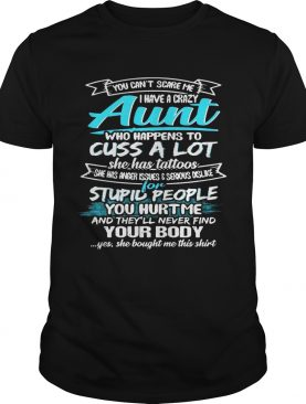 You Can't Scare Me I Have A Crazy Aunt Cuss A Lot Funny T-Shirt