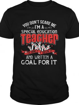 You Don't Scare Me I'm A Special Education Teacher Front shirt