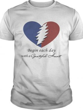 Begin Each Day With A Grateful Heart T-shirt