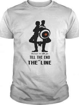 Captain America and Bucky Barnes because I'm with you till the end of the line shirt