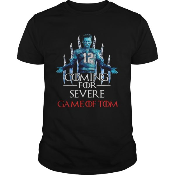 Coming for severe Game of Tom Tom Brady unisex
