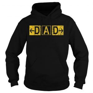 DAD Airport Taxiway Sign Pilot Fathers Day 2019 hoodie