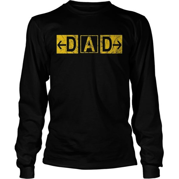 DAD Airport Taxiway Sign Pilot Fathers Day 2019 longsleeve tee