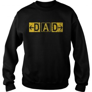 DAD Airport Taxiway Sign Pilot Fathers Day 2019 sweatshirt