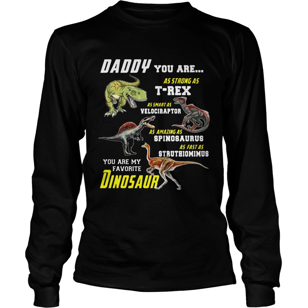 fd3c257c2 Daddy You Are My Favorite Dinosaur T-shirt - Trend T-Shirt