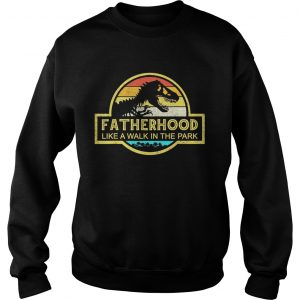 Fatherhood Like A Walk In The Park Sunset Retro sweatshirt