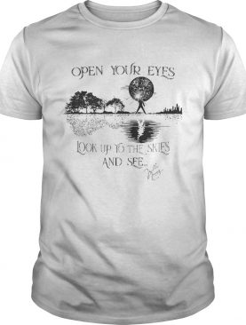 Freddie Mercury open your eyes look up to the skies and see shirt