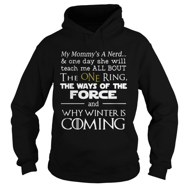 Game of Thrones my mommys a nerd why winter is coming hoodie