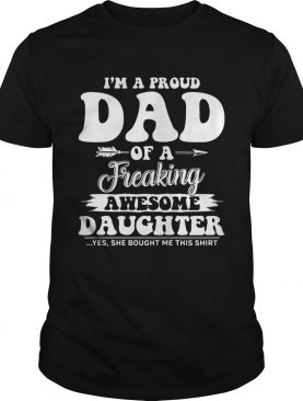 I'm A Proud Dad Of A Awesome Daughter Shirt