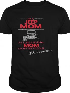 I'm a jeep mom just like a normal mom except much cooler shirt