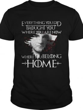 Jaime Reunion everything you did brought you where you are now where you belong home Game of Thrones shirt