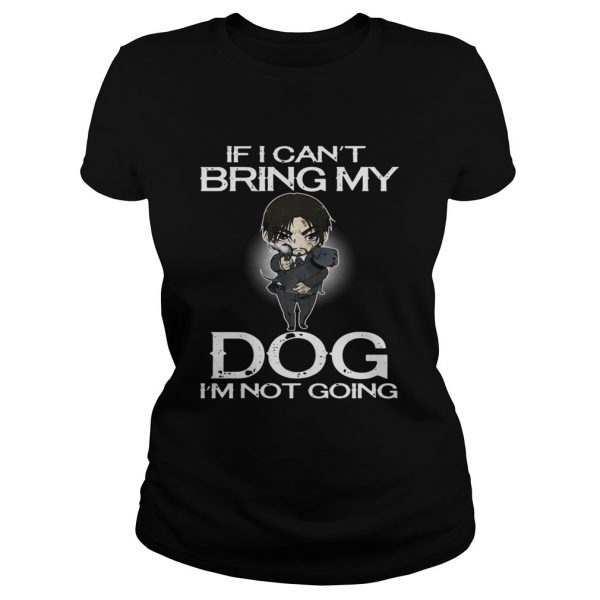 John Wick if I cant bring my dog Im not going ladies tee