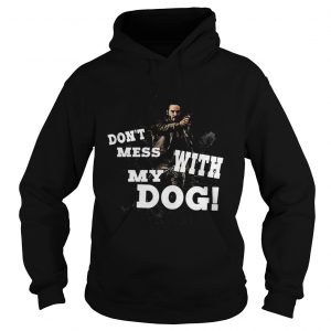 John wick dont mess with my dog hoodie