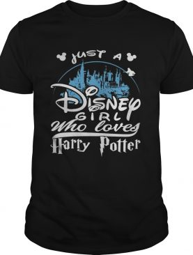 Just a Disney girl who loves Harry Potter shirt