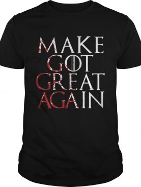 Make Got Great Again Game of Thrones shirt