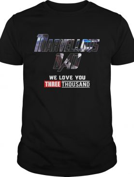Marvellous Dad We Love You 3000 T-shirt