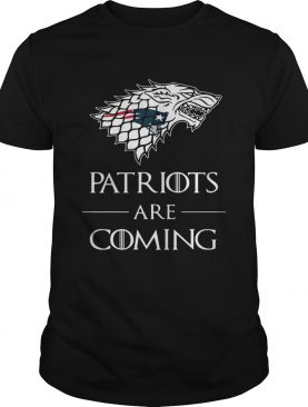 New England Patriots are coming Game of Thrones shirt