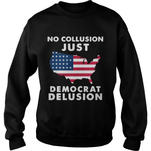 No collusion just democrat delusion America Flag sweatshirt