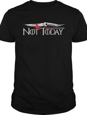 Not today Arya Stark Game of Thrones shirt