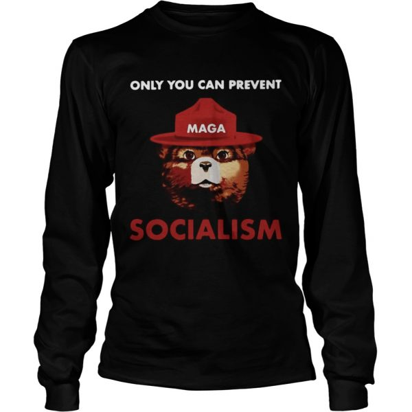 Only you can prevent socialism longsleeve tee