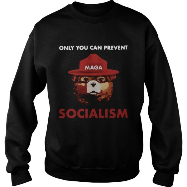 Only you can prevent socialism sweatshirt