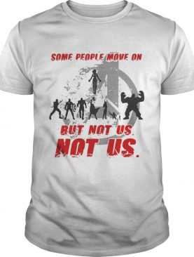Some People Move On But Not Us Avengers T-shirt