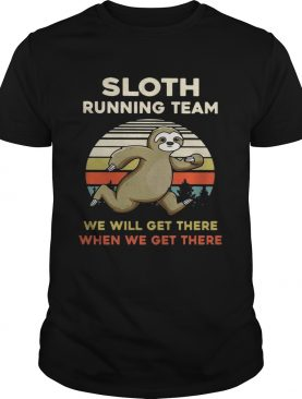 Vintage Sloth running team we will get there when we get there tshirt
