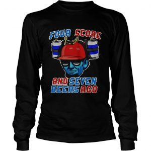Abe beer four scores and seven beers ago longsleeve tee