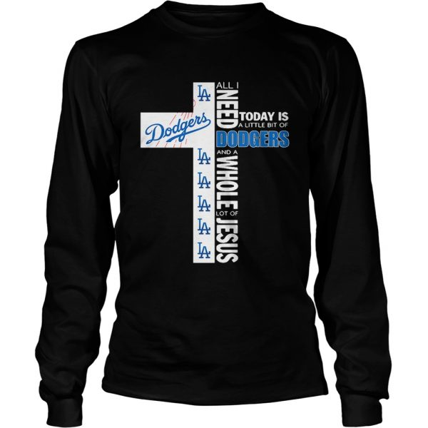 All I need today is a little bit of Los Angeles Dodgers and a whole lot longsleeve tee